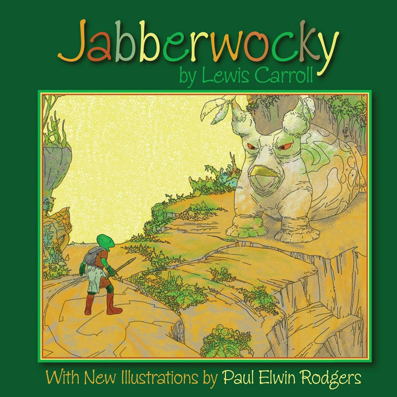 Jabberwocky- by Lewis Carroll Illustrated by Paul-Elwin-Rodg